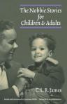 The Nobbie Stories for Children and Adults - C.L.R. James, Constance Webb, Anna Grimshaw