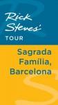 Rick Steves' Tour: Sagrada Familia, Barcelona - Rick Steves