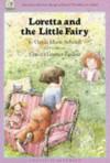 Loretta and the Little Fairy - Gerda Marie Scheidl, J. Alison James