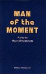 Man of the Moment - Alan Ayckbourn
