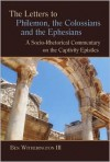 The Letters to Philemon, the Colossians, and the Ephesians: A Socio-Rhetorical Commentary on the Captivity Epistles (Eerdman's Socio-rhetorical Series of Commentaries on the New Testament) - Ben Witherington III