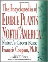 The Encyclopedia of Edible Plants of North America: Nature's Green Feast - Francois Couplan, James Duke