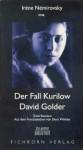 Der Fall Kurilow und David Golder: Zwei Romane - Irène Némirovsky