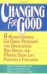 Changing for Good: A Revolutionary Six-Stage Program for Overcoming Bad Habits and Moving Your Life Positively Forward - James O. Prochaska, John C. Norcross, Carlo C. DiClemente