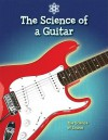 The Science Of A Guitar - Anna Claybourne
