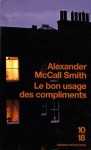 Le bon usage des compliments - Alexander McCall Smith, Martine Skopan