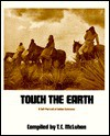 Touch the Earth: A Self-Portrait of Indian Existence - T.C. McLuhan