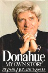 Donahue: My Own Story - Phil Donahue