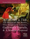 Greatest Works of Jonathan Swift: A Tale of a Tub, The Battle of the Books, The Drapier's Letters, Gulliver's Travels & A Modest Proposal - Jonathan Swift