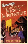 The Mystery of the Missing Masterpiece - Helen Moss