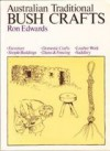 Australian Traditional Bush Crafts - Ron Edwards