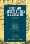 Rethinking American History in a Global Age - Thomas Bender