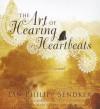 The Art of Hearing Heartbeats: A Novel (Audiocd) - Jan-Philipp Sendker