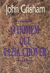 O Homem que Fazia Chover - Aulyde Soares Rodrigues, John Grisham