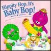Hippity Hop, It's Baby Bop - D. Wormser, June Valentine-Ruppe