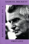 First Love: Beckett Short 8 - Samuel Beckett