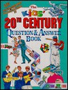 The kids' 20th century question & answer book / by Tony and Tony Tallarico - Tony Tallarico