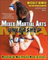 Mixed Martial Arts Unleashed: Mastering the Most Effective Moves for Victory - Mickey Dimic, Christopher Miller