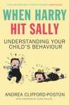 When Harry Hit Sally: Understanding Your Child's Behaviour - Andrea Clifford-Poston, Adam Phillips