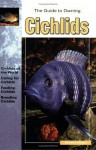 The Guide To Owning Cichlids (Guide To Owning) - Richard F. Stratton