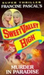 Murder in Paradise (Sweet Valley High Super Thriller) - Francine Pascal, Kate William