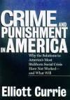 Crime and Punishment in America - Elliott Currie