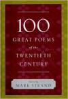 100 Great Poems of the Twentieth Century - Mark Strand