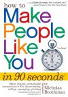 How to Make People Like You in 90 Seconds or Less! - Nicholas Boothman