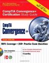CompTIA Convergence+ Certification Study Guide (Exam CTO-101) [With CDROM] - Tom Carpenter