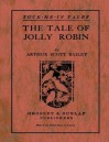 The Tale of Jolly Robin - Arthur Scott Bailey