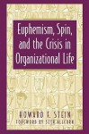 Euphemism, Spin, And The Crisis In Organizational Life - Howard F. Stein
