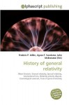 History of General Relativity - Frederic P. Miller, Agnes F. Vandome, John McBrewster