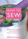 How to Sew - Dorothy Wood
