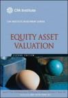 Equity Asset Valuation - Jerald E. Pinto, Elaine Henry, Thomas R. Robinson, John D. Stowe