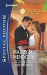 Marry Me, Mendoza! - Judy Duarte