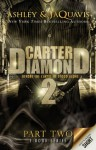 Carter Diamond Part 2 (Carter Diamond series) - Ashley Antoinette, JaQuavis Coleman