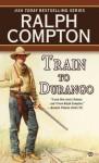 Train to Durango - Ralph Compton