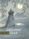Midsummer Magic: A Garland Of Stories, Charms, And Recipes - Ellin Greene, Barbara Cooney