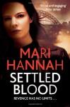 Settled Blood - Mari Hannah