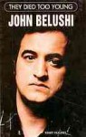 They Died Too Young: John Belushi - Mary Hughes