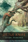 Little Knife - Leigh Bardugo