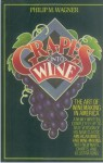 Grapes into Wine - Philip M. Wagner