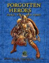 Forgotten Heroes: Fang, Fist, and Song - Tavis Allison, Goodman Games