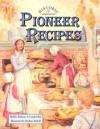 Pioneer Recipes - Bobbie Kalman