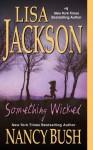 Something Wicked (The Colony) - Lisa Jackson, Nancy Bush