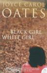 Black Girl / White Girl - Joyce Carol Oates