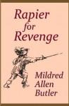 Rapier for Revenge - Mildred Allen Butler