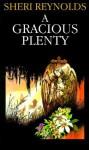 A Gracious Plenty: A Novel - Sheri Reynolds