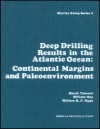 Deep Drilling Results in the Atlantic Ocean: Continental Margins and Paleoenvironment - William B.F. Ryan