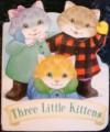Three Little Kittens - Tammie Speer Lyon, Jane Maday